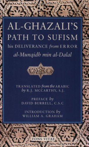 Al-Ghazali's Path to Sufism: His Deliverance from Error