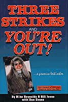 Three Strikes and You're Out: A Promise to Kimber : The Chronicle of America's Toughest Anti-Crime Law