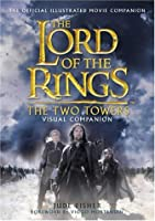 """The """"Two Towers"""" Visual Companion (The """"Lord of the Rings"""")"""