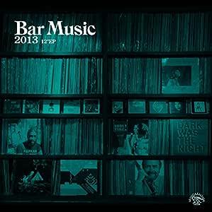 """Bar Music 2013 12""""EP [Analog]"""