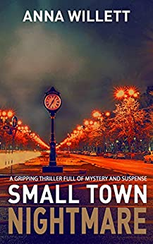 SMALL TOWN NIGHTMARE: a gripping thriller full of mystery and suspense by [Willett, Anna]