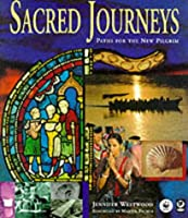 Sacred Journeys: Paths for the New Pilgrim