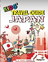 Kids' Travel Guide - Japan: The fun way to discover Japan - especially for kids (Kids' Travel Guide Series)