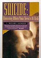 Suicide: Knowing When Your Teen Is at Risk