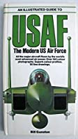 An Illustrated Guide to Usaf the Modern Us Air Force