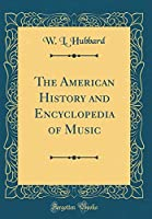 The American History and Encyclopedia of Music (Classic Reprint)
