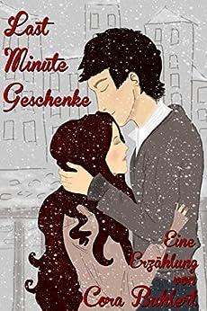 Last-Minute-Geschenke: Eine Weihnachtsgeschichte (German Edition) by [Buhlert, Cora]