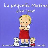 La pequeña Marina dice ¡no! / Llittle Marina Says No (La Misma)