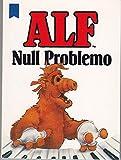 ALF. Null Problemo. (10 Expl. a DM 3.-).