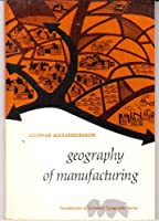 Geography of Manufacturing (Foundations of Economic Geography)