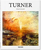 J. M. W. Turner: 1775-1851: the World of Light and Colour (Basic Art 2.0)