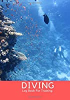 Diving Log Book For Training: for Beginner, Intermediate, and Experienced Divers - Dive Journal for Training, Certification and Recreation - Compact Size for Logging Over 100 Dives