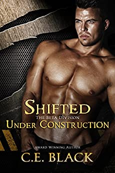 Shifted Under Construction: Bad Boy Alphas (Beta Division  Book 2) by [Black, C.E.]
