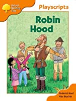 Oxford Reading Tree Stage 6 Owls Playscripts: Robin Hood