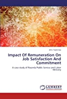 Impact Of Remuneration On Job Satisfaction And Commitment: A case study of Rwanda Public Service and Labor Ministry