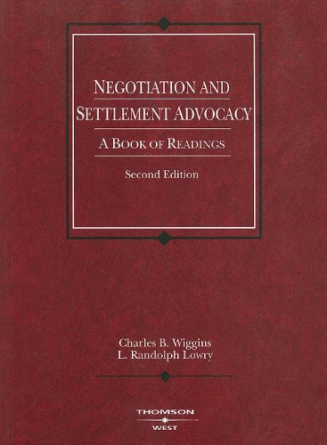 Download Negotiation And Settlement Advocacy: A Book Of Readings (American Casebooks) 0314147284