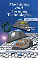 Machining and Forming Technologies