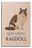 ラグドール猫 – Life Is Better 10 x 15 Wood Sign LANT-79318-10x15W