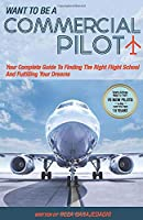 Want to be a commercial pilot- Your Complete Guide To Finding The Right Flight School And Fulfilling Your Dreams.