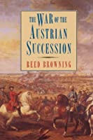 The War of the Austrian Succession by Reed S. Browning(1995-05-15)