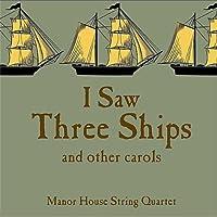 I Saw Three Ships & Other Carols