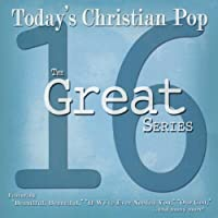 Today's Christian Pop by 16 Great Series (2010-12-15)