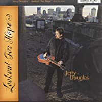 Lookout For Hope by Jerry Douglas (2003-06-10)