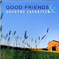Great Friends & Country Favorites