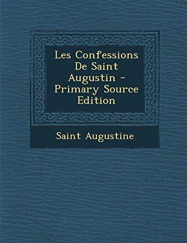 Download Les Confessions de Saint Augustin - Primary Source Edition 1295783495