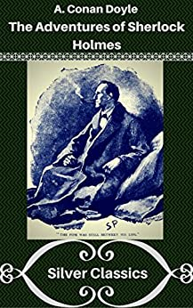 The Adventures of Sherlock Holmes (Silver Classics) by [Arthur Conan Doyle]