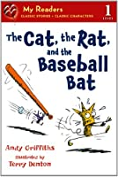 The Cat, the Rat, and the Baseball Bat (My Readers, Level 1)