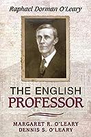 The English Professor: Raphael Dorman O'leary