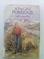 A Dog Called Porridge