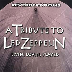 Livin Lovin Played: Led Zeppelin Tribute