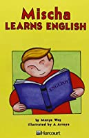 Mischa Learns English, on Level Grade 3: Harcourt School Publishers Trophies (Trophies 03)