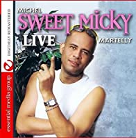 "Sweet Micky Live (Digitally Remastered) by Michel ""Sweet Micky"" Martelly"