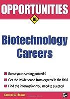 Opportunities in Biotech Careers (Opportunities in…Series)