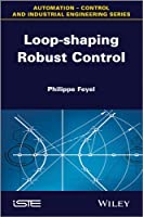Loop-shaping Robust Control (Automation-Control And Industrial Engineering Series)