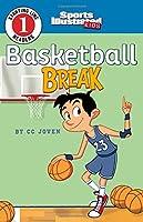 Basketball Break (Sports Illustrated Kids: Starting Line Readers 1)