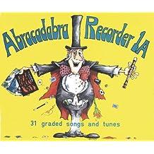 Abracadabra Recorder – Abracadabra Recorder Introduction: 31 graded songs and tunes