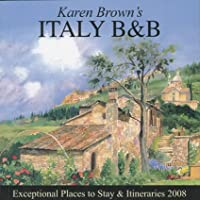 Karen Brown's Italy, B & B 2008 (KAREN BROWN'S ITALY CHARMING BED AND BREAKFASTS)