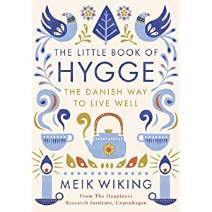 The Little Book of Hygge: The Danish Way to Live Well (Penguin Life)