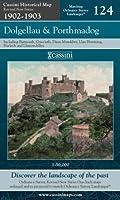 Dolgellau and Porthmadog (Cassini Revised New Series Historical Map)