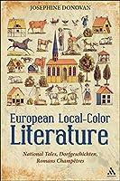 European Local-Color Literature: National Tales, Dorfgeschichten, Romans Champetres by Josephine Donovan(2010-09-30)