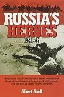 Russia's Heroes 1941-1945