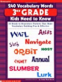 240 Vocabulary Words Kids Need to Know Grade 3: 24 Ready-to-reproduce Packets That Make Vocabulary Building Fun & Effective Grade 3
