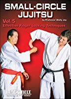 Small-Circle Jujitsu: Effective Finger Locking Techniques [DVD]