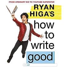 Ryan Higa s How to Write Good