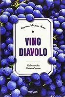 Vino Diavolo: Kulinarischer Kriminalroman