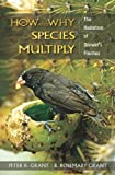 How and Why Species Multiply: The Radiation of Darwin's Finches (Princeton Series in Evolutionary Biology)